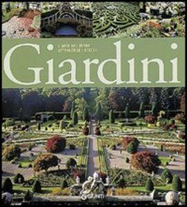 Libro Giardini. L'arte del verde attraverso i secoli
