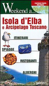 Foto Cover di Isola d'Elba e arcipelago toscano. Itinerari, shopping, ristoranti, alberghi, Libro di  edito da Giunti Editore