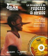 The The black Pinocchio. Le avventure di un ragazzo di strada. Con DVD - Cederna Giulio Muiruri John - wuz.it