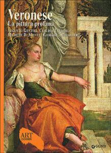 Libro Veronese. La pittura profana. Ediz. illustrata