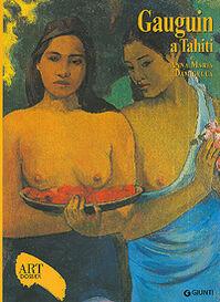 Gauguin a Tahiti. Ediz. illustrata
