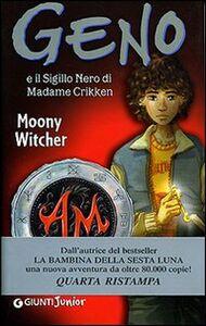 Foto Cover di Geno e il sigillo nero di Madame Crikken, Libro di Moony Witcher, edito da Giunti Junior