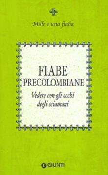 Voluntariadobaleares2014.es Fiabe precolombiane. Vedere con gli occhi degli sciamani Image