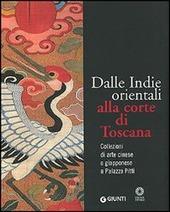 Dalle Indie orientali alla corte di Toscana. Collezioni di arte cinesee giapponese a Palazzo Pitti
