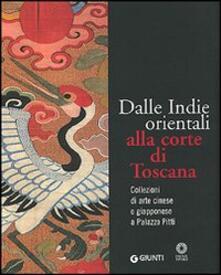 Grandtoureventi.it Dalle Indie orientali alla corte di Toscana. Collezioni di arte cinesee giapponese a Palazzo Pitti Image