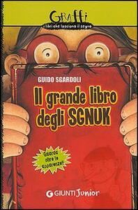 Il grande libro degli Sgnuk. Guarda oltre le apparenze!! - Guido Sgardoli - copertina