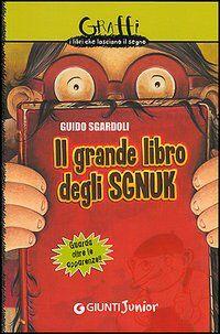 Il grande libro degli Sgnuk. Guarda oltre le apparenze!!