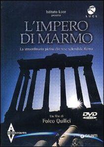 Libro L' impero di marmo. La straordinaria pietra che rese splendida Roma. DVD Marino Maranzana