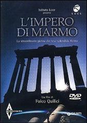 L' impero di marmo. La straordinaria pietra che rese splendida Roma. DVD