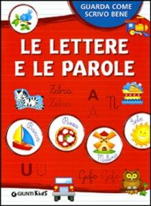 Foto Cover di Le lettere e le parole, Libro di  edito da Giunti Kids