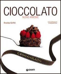 Foto Cover di Cioccolato. Nuove armonie, Libro di Rosalba Gioffrè, edito da Giunti Editore