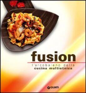 Libro Fusion. L'arcobaleno multietnico della nuova cucina Rosalba Gioffrè