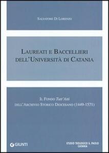 Laureati e baccellieri dell'Università di Catania. Il Fondo «Tutt'Atti» dell'Archivio storico diocesano (1449-1571) - Salvatore Di Lorenzo - copertina