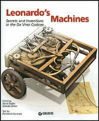 Leonardo's Machines. Secrets and Inventions in the Da Vinci Codices