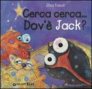 Libro Cerca cerca... Dov'è Jack? Elena Fasoli