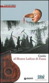 Guida al Museo ladino di Fassa