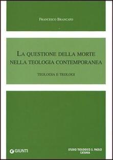 La questione della morte nella teologia contemporanea. Teologia e teologi.pdf
