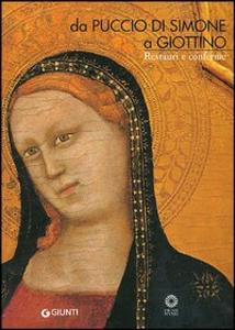 Libro Da Puccio di Simone a Giottino. Restauri e conferme