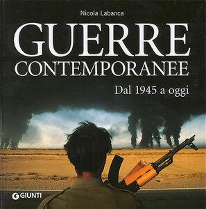 Libro Guerre contemporanee. Dal 1945 a oggi Nicola Labanca