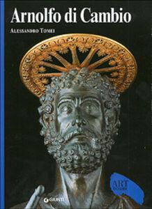 Libro Arnolfo di Cambio. Ediz. illustrata Alessandro Tomei
