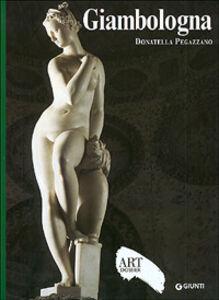 Libro Giambologna. Ediz. illustrata Donatella Pegazzano