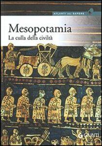 Foto Cover di Mesopotamia. La culla della civiltà, Libro di  edito da Giunti Editore