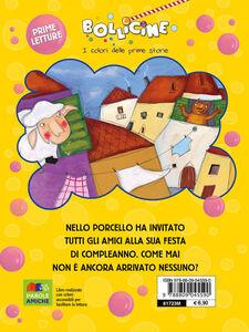 Libro Il compleanno di Nello Porcello. Ediz. illustrata Maria Loretta Giraldo , Francesca Carabelli 1