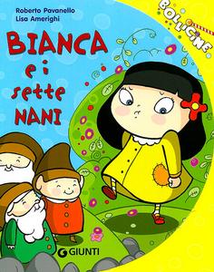 Libro Bianca e i sette nani Roberto Pavanello , Lisa Amerighi
