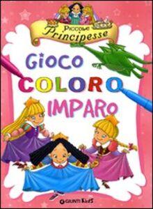 Libro Piccole principesse. Gioco coloro e imparo