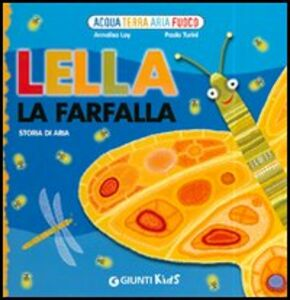 Libro Lella la farfalla. Storia di aria Annalisa Lay , Paolo Turini