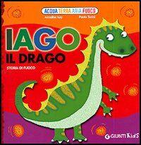 Iago il drago. Storia di fuoco