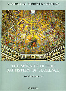 Foto Cover di The mosaics of the Baptistery of Florence. Vol. 2, Libro di Miklós Boskovits, edito da Giunti Editore