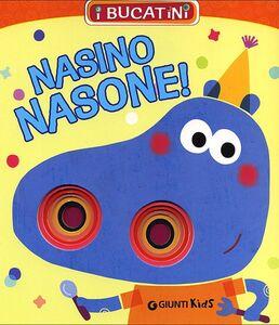 Foto Cover di Nasino nasone!, Libro di Patrizia Nencini, edito da Giunti Kids