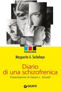 Foto Cover di Diario di una schizofrenica, Libro di Marguerite A. Sechehaye, edito da Giunti Editore