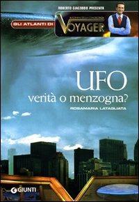 Ufo. Menzogna o realtà?