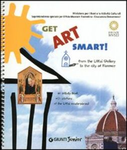 Get Art smart! From the Uffizi Gallery to the city of Florence. An activity book with stickers of the Uffizi masterpieces!