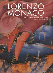 Lorenzo Monaco. A bridge from Giotto's heritage to the Renaissance. Catalogo della mostra (Firenze, 9 maggio-24 settembre 2006)