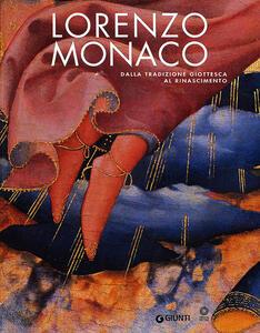 Lorenzo Monaco. Dalla tradizione giottesca al Rinascimento. Firenze Galleria dell'Accademia 9 maggio-24 settembre 2006 - copertina
