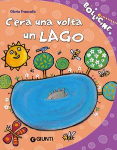 Libro C'era una volta un lago. Ediz. illustrata Gloria Francella