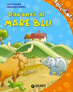 Libro Davanti al mare blu. Ediz. illustrata Lucia Panzieri 0