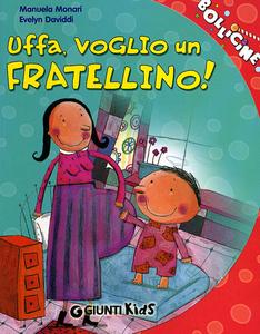 Libro Uffa, voglio un fratellino! Manuela Monari