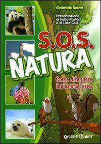 SOS natura. Come difendere il pianeta terra