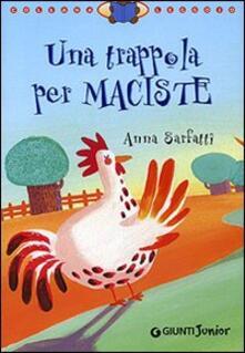 Una trappola per Maciste. Ediz. illustrata - Anna Sarfatti - copertina
