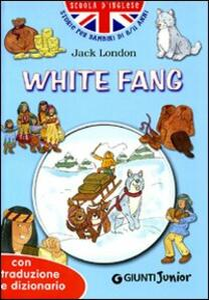 White fang. Con traduzione e dizionario - Jack London - copertina