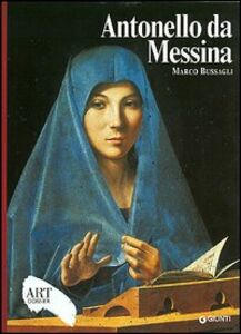 Libro Antonello da Messina. Ediz. illustrata Marco Bussagli