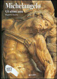 Michelangelo. Gli ultimi anni. Ediz. illustrata