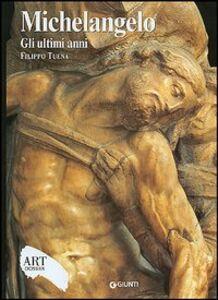 Libro Michelangelo. Gli ultimi anni. Ediz. illustrata Filippo Tuena