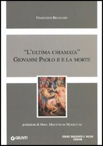«L'ultima chiamata» Giovanni Paolo II e la morte - Francesco Brancato - copertina
