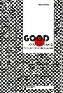Good vibrations. Visual Arts and Rock culture. Catalogo della mostra (Siena, 26 maggio-24 settembre 2005) - Marco Pierini - copertina