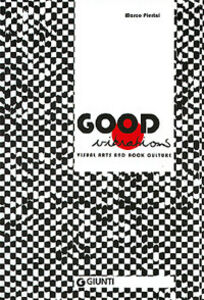 Good vibrations. Visual Arts and Rock culture. Catalogo della mostra (Siena, 26 maggio-24 settembre 2005)